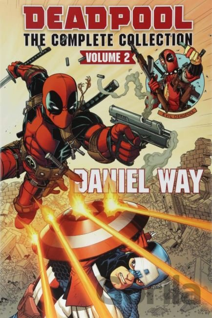 Kniha Deadpool: The Complete Collection - Daniel Way, Carlo Barberi, Bong Dazo