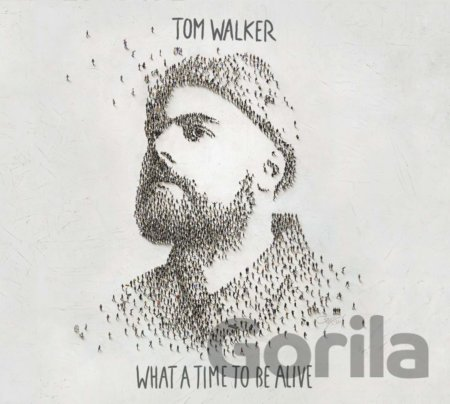 Tom Walker: What a Time to be Alive