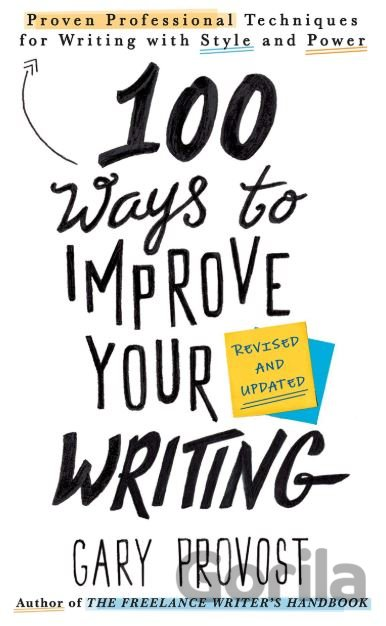 Kniha 100 Ways To Improve Your Writing - Gary Provost