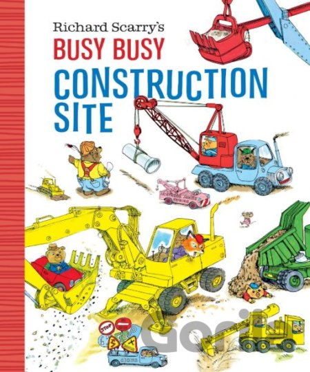 Kniha Richard Scarry's Busy, Busy Construction Site - Richard Scarry