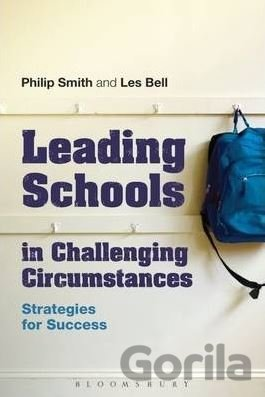 Kniha Leading Schools in Challenging Circumstances - Philip Smith, Les Bell