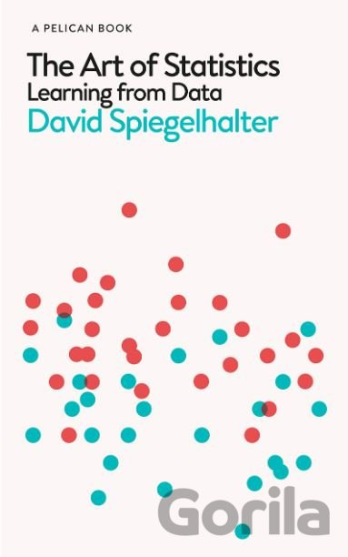 Kniha The Art of Statistics - David Spiegelhalter