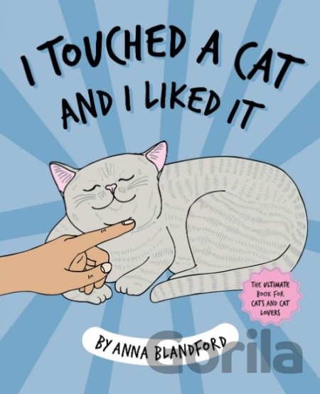Kniha I Touched a Cat and I Liked it - Anna Blandford