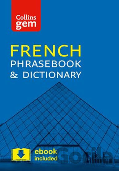 Kniha Collins Gem:  French Phrasebook and Dictionary (4ed) -