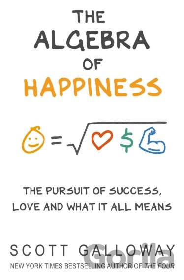 Kniha The Algebra of Happiness - Scott Galloway