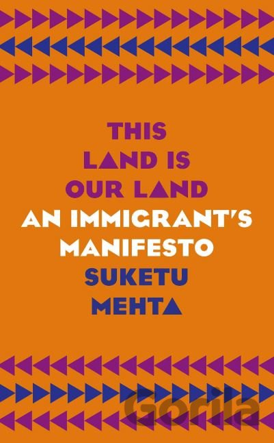 Kniha This Land is Our Land - Suketu Mehta