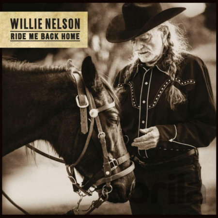 CD album Willie Nelson: Ride Me Back Home