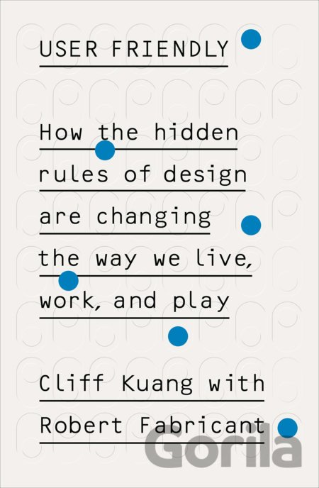 Kniha User Friendly - Cliff Kuang