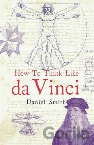 Kniha How to Think Like Da Vinci - Daniel Smith