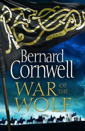 Kniha War Of the Wolf - Bernard Cornwell