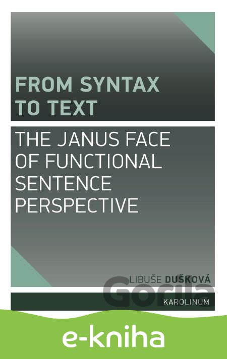 E-kniha From Syntax to Text: the Janus Face of Functional Sentence Perspective - Libuše Dušková