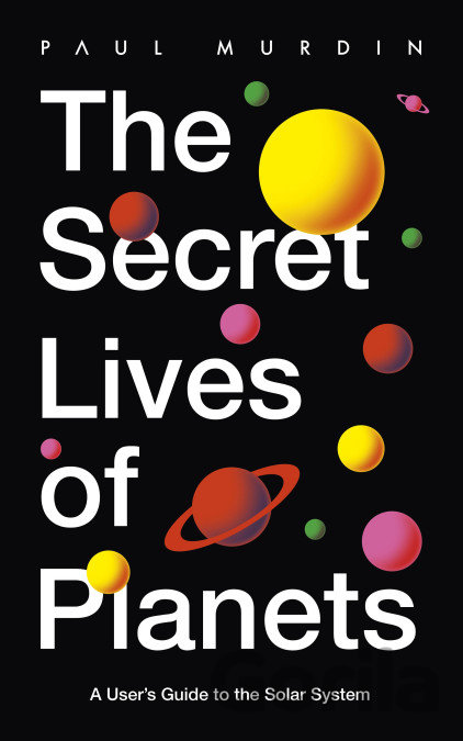 Kniha The Secret Lives of Planets - Paul Murdin