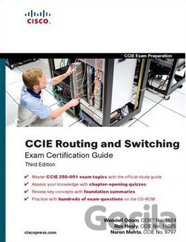 Kniha CCIE Routing and Switching Exam Certification Guide - Wendell Odom, Rus Healy, Naren Mehta