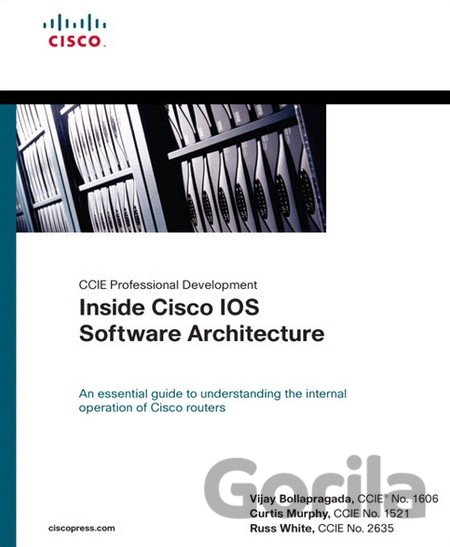 Kniha CCIE Professional Development: Inside Cisco IOS Software Architecture - Vijay Bollapragada, Curtis Murphy, Russ White