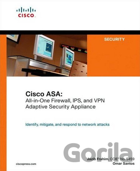 Kniha Cisco ASA: All-in-One Firewall, IPS, and VPN Adaptive Security Appliance - Omar Santos, Jazib Frahim