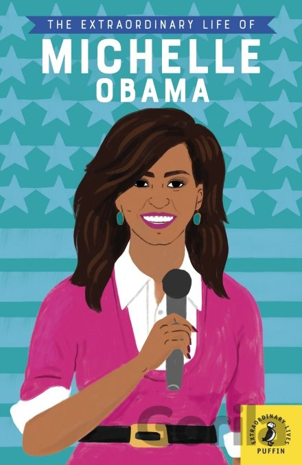 Kniha The Extraordinary Life of Michelle Obama - Sheila Kanani