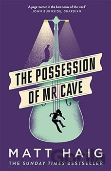 Kniha The Possession of Mr Cave - Matt Haig