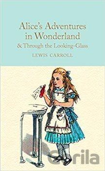 Kniha Alice's Adventures in Wonderland and Through the Looking-Glass - Lewis Carroll