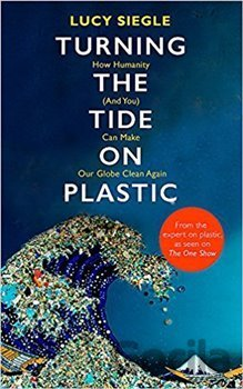 Kniha Turning the Tide on Plastic - Lucy Siegle