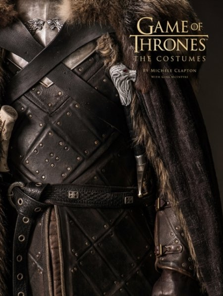 Kniha Game Of Thrones: The Costumes - Michele Clapton, Gina McIntyre