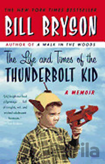 Kniha The Life and Times of the Thunderbolt Kid - Bill Bryson