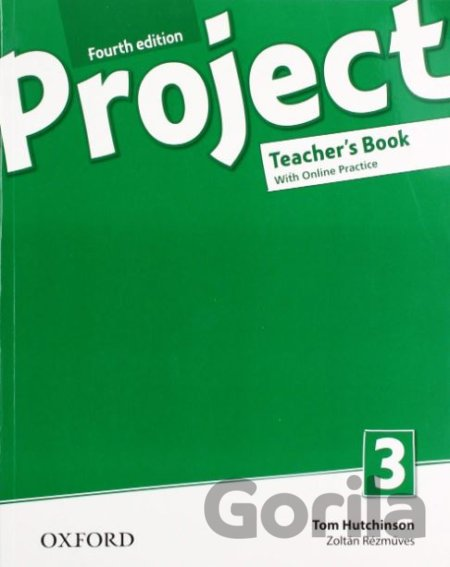Kniha Project 3 - Teacher's Book and Online Practice Pack - Tom Hutchinson, Zoltan Rezmuves
