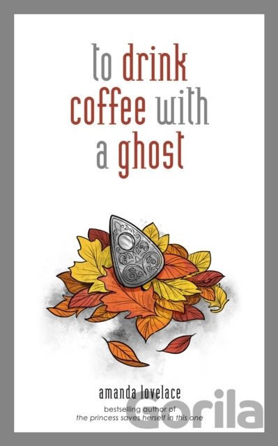 Kniha To drink coffee with a ghost - Amanda Lovelace