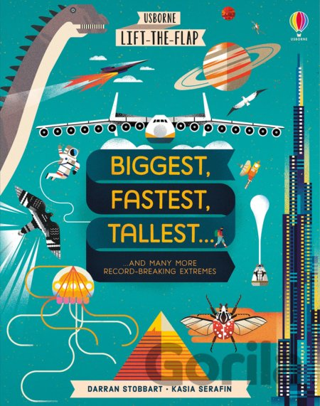 Kniha Lift-the-Flap: Biggest, Fastest, Tallest... - Darran Stobbart