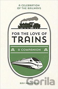Kniha For the Love of Trains - Ray Hamilton