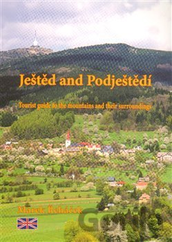 Kniha Ještěd and Podještědí - Tourist guide to the mountains and their surroundings - Marek Řeháček