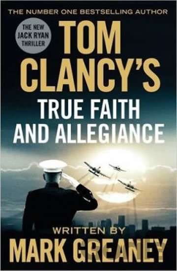 Kniha Tom Clancy's True Faith And Allegiance - Mark Greaney