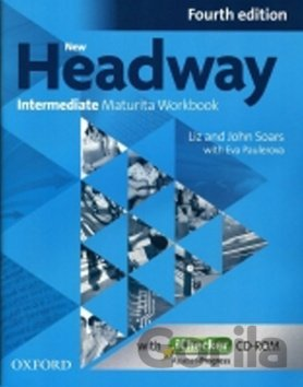 Kniha New Headway Fourth Edition Intermediate Maturita Workbook - Liz and John Soars
