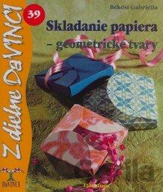 12312d27c Kniha Skladanie papiera - geometrické tvary – DaVINCI 39 (Békési Gabriella)  - Gabriella Békési