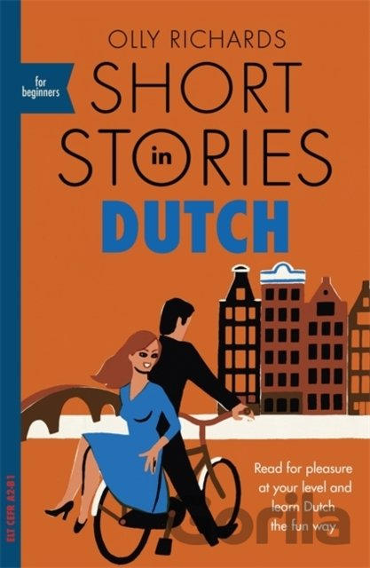 Kniha Short Stories in Dutch for Beginners - Olly Richards