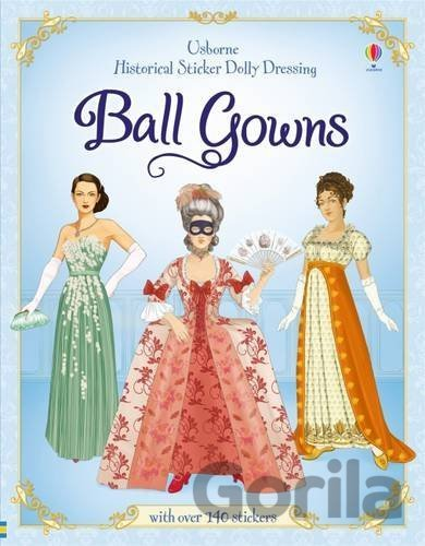 Kniha Historical Sticker Dolly Dressing Ball Gowns - Rosie Hore