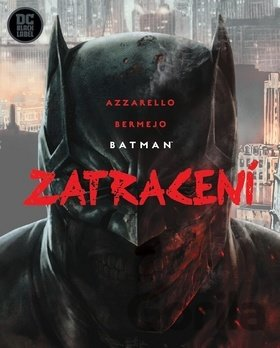 Kniha Batman: Zatracení - Brian Azzarello, Lee Bermejo