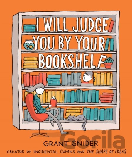 Kniha I Will Judge You by Your Bookshelf - Grant Snider