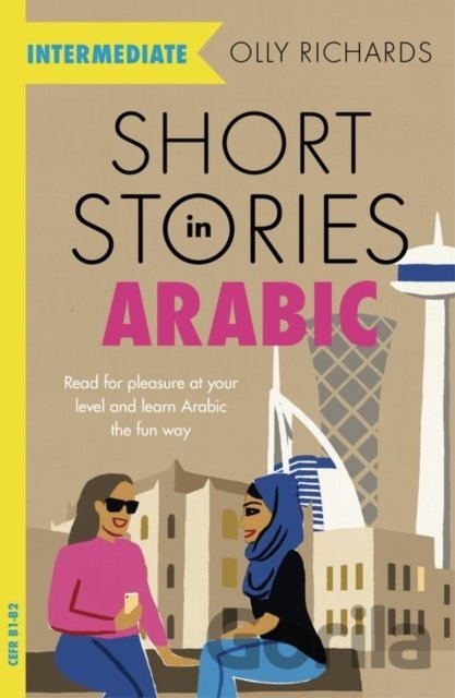 Kniha Short Stories in Arabic for Intermediate Learners - Olly Richards
