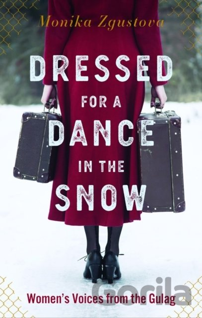 Kniha Dressed for a Dance in the Snow - Monika Zgustova