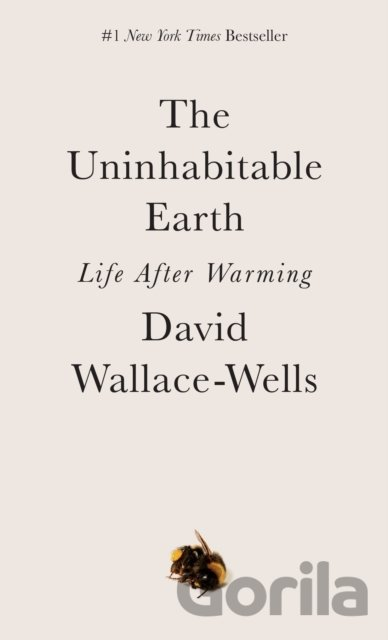 Kniha The Uninhabitable Earth - David Wallace-Wells