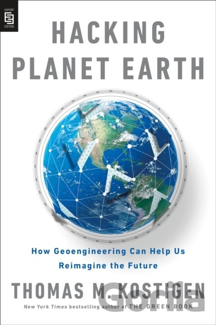 Kniha Hacking Planet Earth - Thomas M. Kostigen