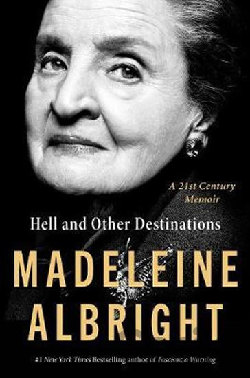 Kniha Hell and Other Destinations - Madeleine Albright