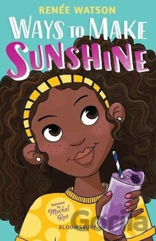 Kniha Ways to Make Sunshine - Renée Watson