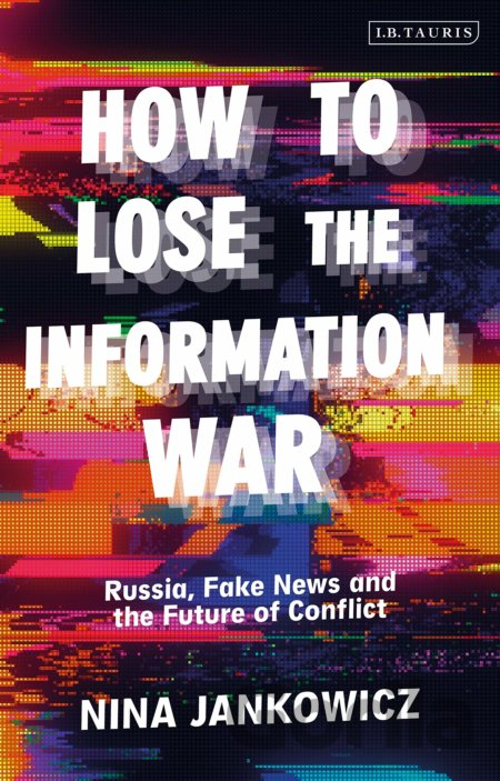 Kniha How to Lose the Information War - Nina Jankowicz