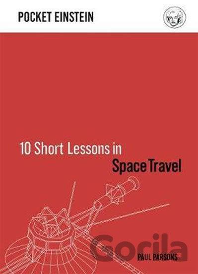 Kniha 10 Short Lessons in Space Travel - Paul Parsons