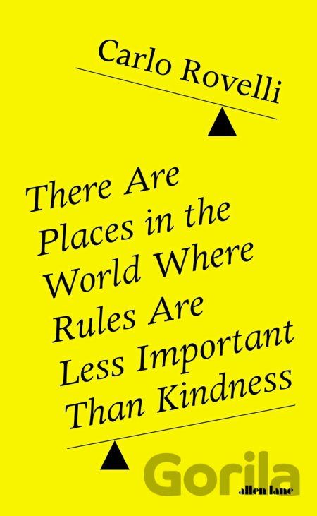 Kniha There Are Places in the World Where Rules Are Less Important Than Kindness - Carlo Rovelli