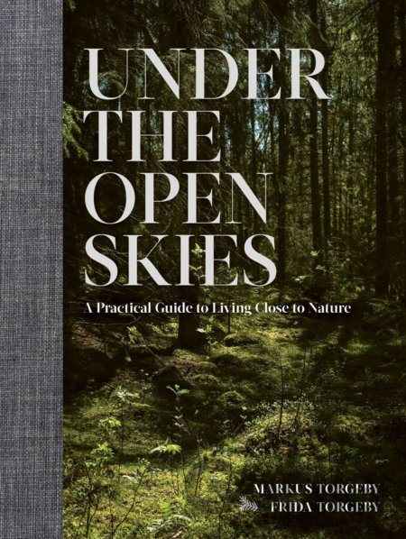 Kniha Under the Open Skies - Markus Torgeby, Frida Torgeby