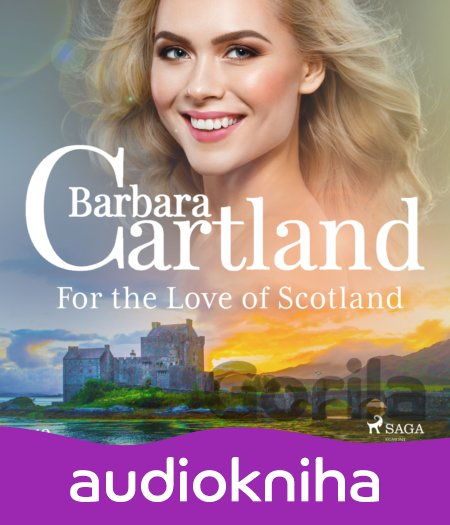 Audiokniha For the Love of Scotland (Barbara Cartland's Pink Collection 140) (EN) - Barbara Cartland