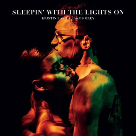 CD album Kristin Lash & Jacob Grey: Sleepin? With the Lights On