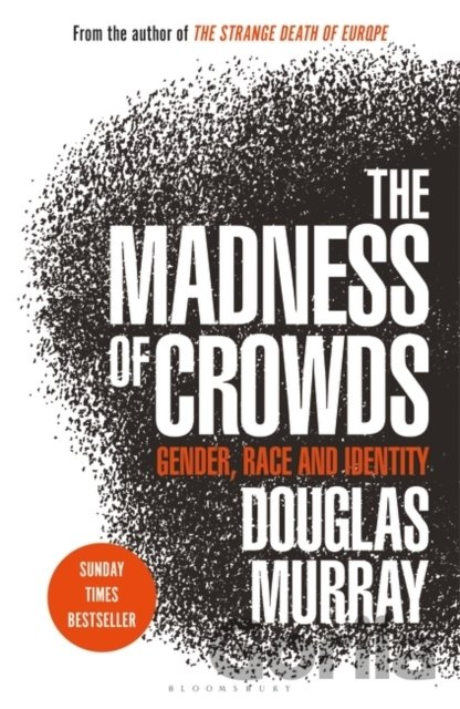 Kniha The Madness of Crowds - Douglas Murray